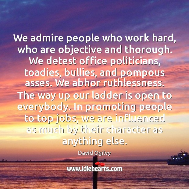 We admire people who work hard, who are objective and thorough. We Image