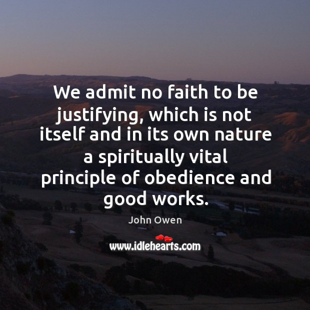 We admit no faith to be justifying, which is not itself and Image