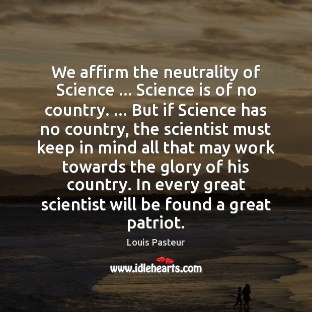 Image, We affirm the neutrality of Science … Science is of no country. … But