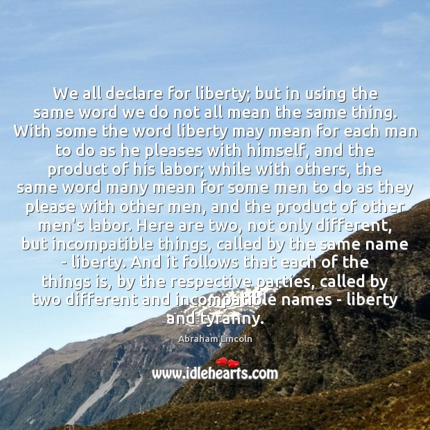 Image, We all declare for liberty; but in using the same word we