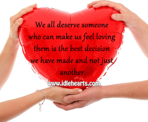 We All Deserve Someone Who Can Make Us Feel Loving