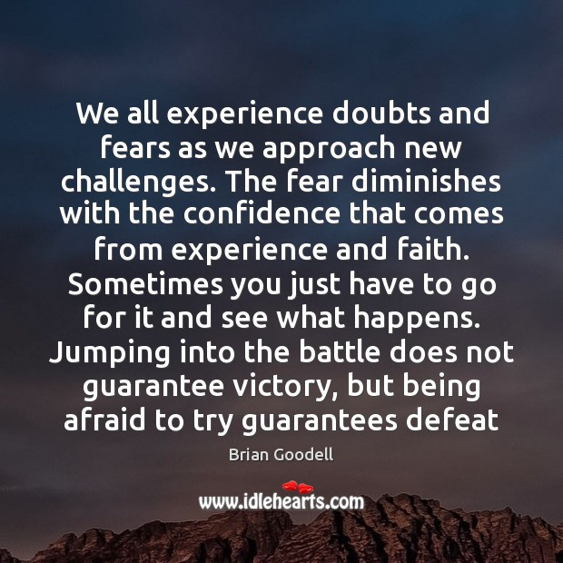 Image, We all experience doubts and fears as we approach new challenges. The