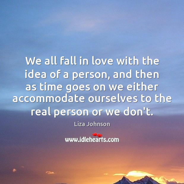 We all fall in love with the idea of a person, and Image