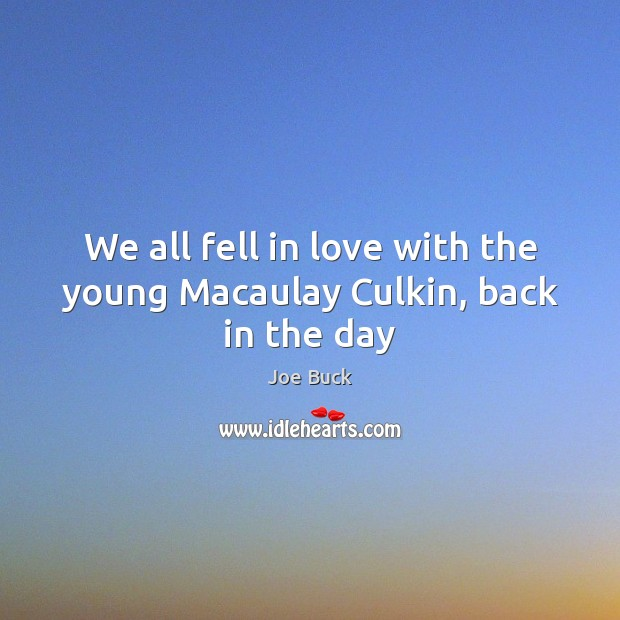 Image, We all fell in love with the young Macaulay Culkin, back in the day