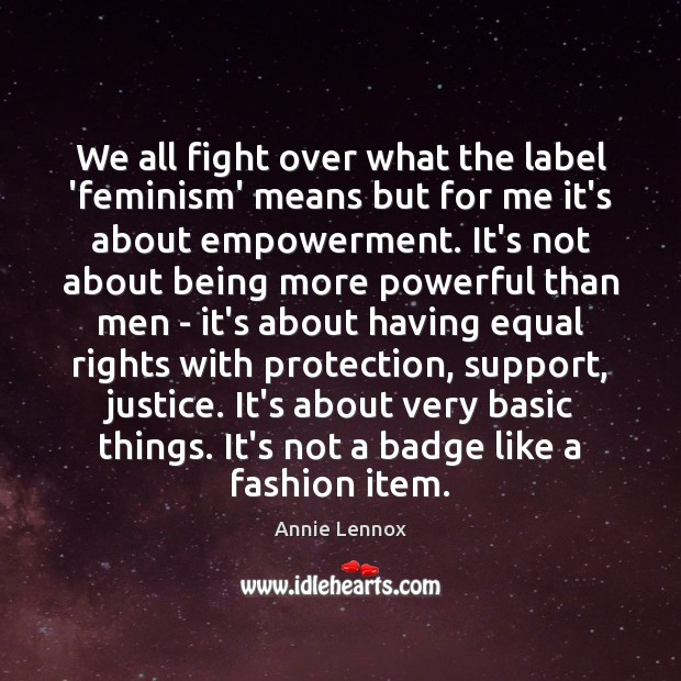Image, We all fight over what the label 'feminism' means but for me