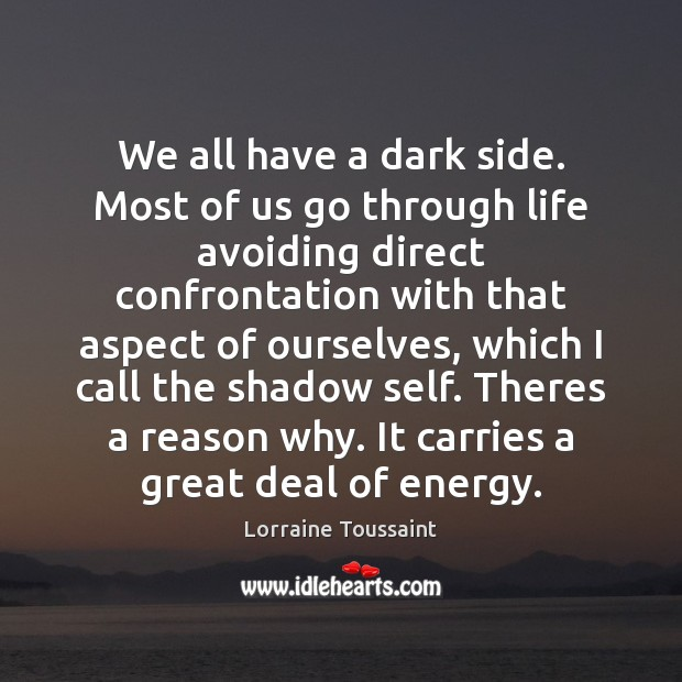 Image, We all have a dark side. Most of us go through life