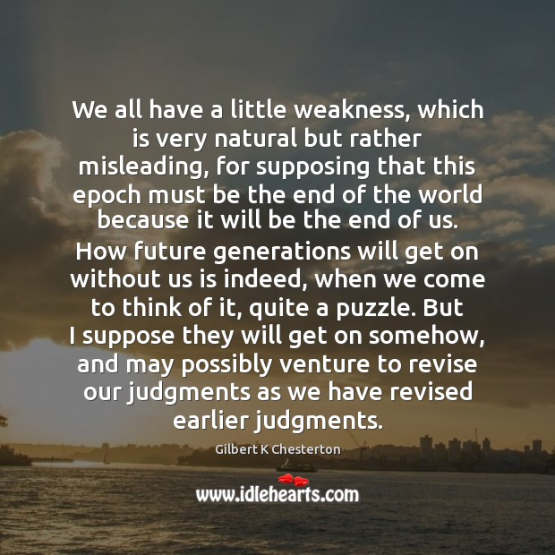 We all have a little weakness, which is very natural but rather Image