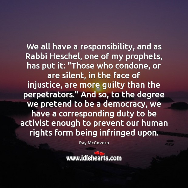 Image, We all have a responsibility, and as Rabbi Heschel, one of my