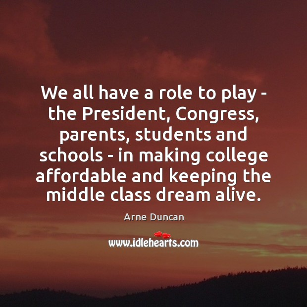 We all have a role to play – the President, Congress, parents, Student Quotes Image