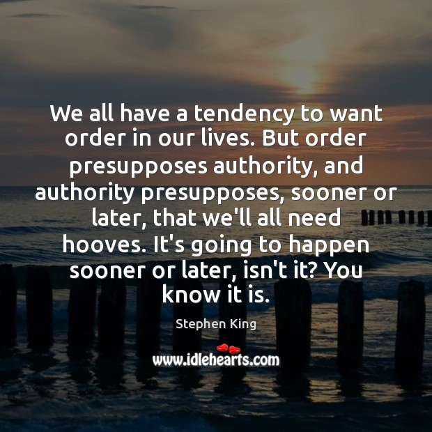 We all have a tendency to want order in our lives. But Image