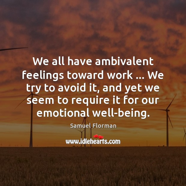 We all have ambivalent feelings toward work … We try to avoid it, Image