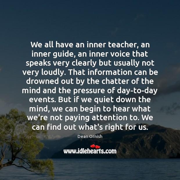 We all have an inner teacher, an inner guide, an inner voice Image