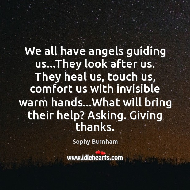 We all have angels guiding us…They look after us. They heal Image