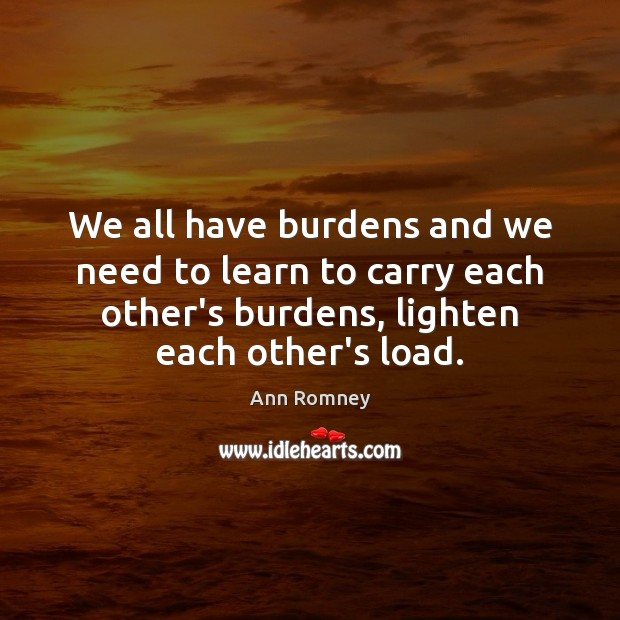 Image, We all have burdens and we need to learn to carry each