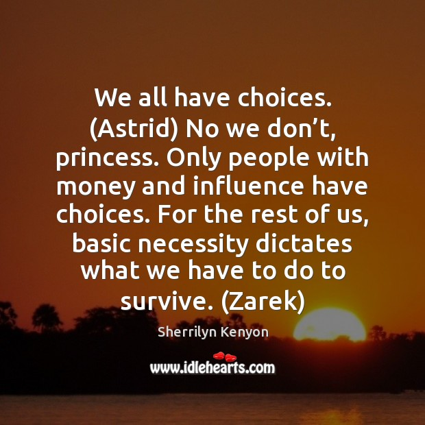 We all have choices. (Astrid) No we don't, princess. Only people Image