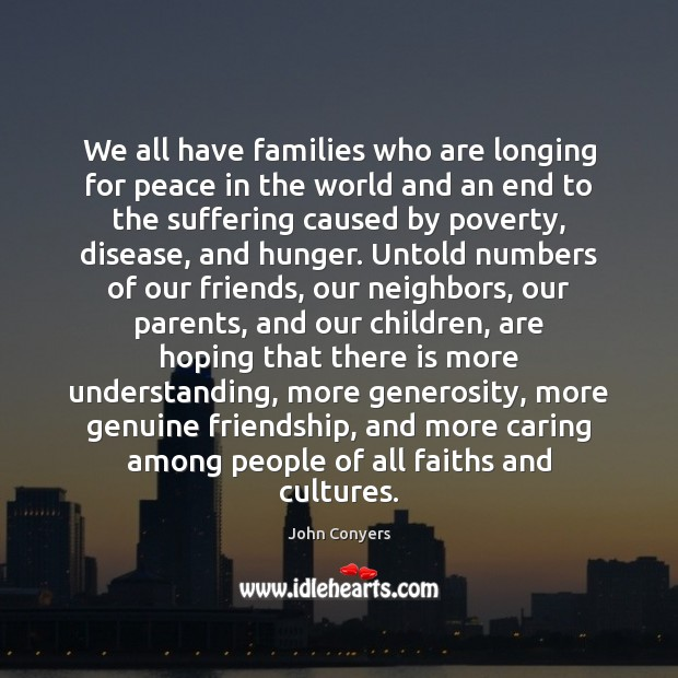 We all have families who are longing for peace in the world Understanding Quotes Image