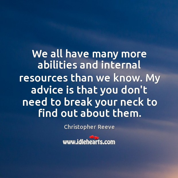 We all have many more abilities and internal resources than we know. Image
