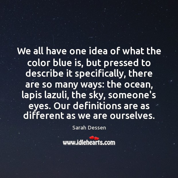 We all have one idea of what the color blue is, but Image