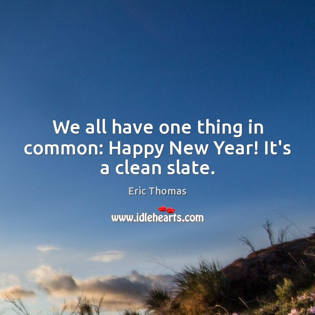 Image, We all have one thing in common: Happy New Year! It's a clean slate.