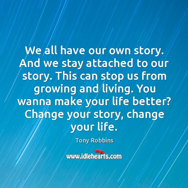 Image, We all have our own story. And we stay attached to our
