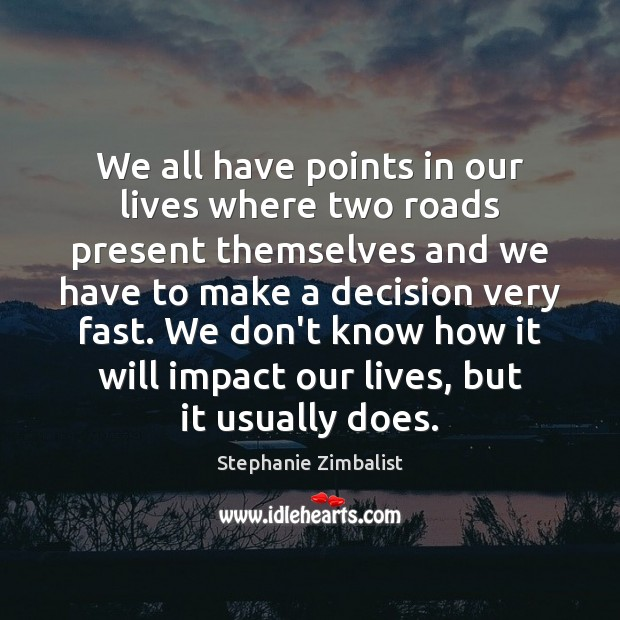We all have points in our lives where two roads present themselves Image