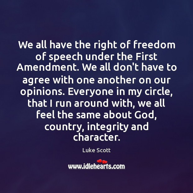 We all have the right of freedom of speech under the First Freedom of Speech Quotes Image