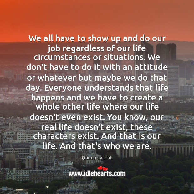 We all have to show up and do our job regardless of Image