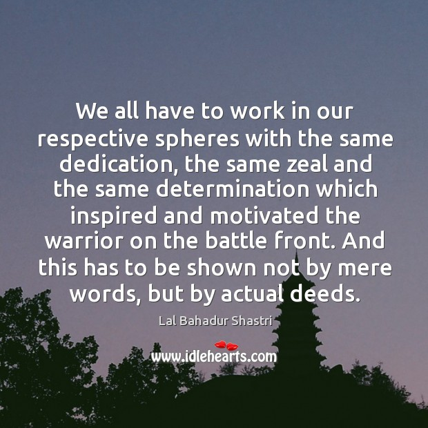 Image, We all have to work in our respective spheres with the same