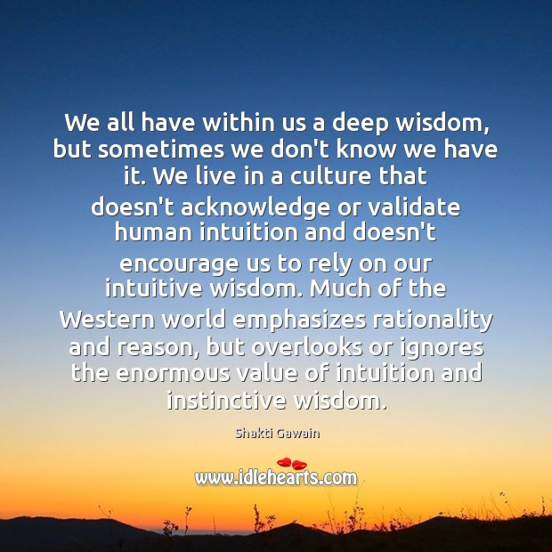 We all have within us a deep wisdom, but sometimes we don't Image