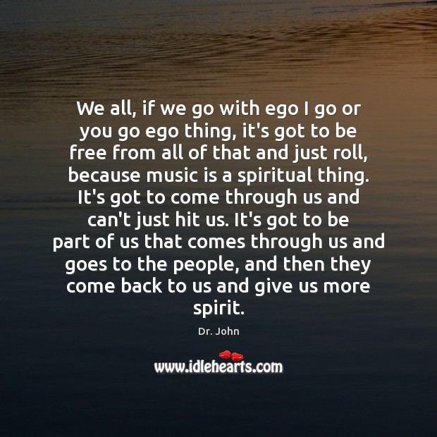 Image, We all, if we go with ego I go or you go
