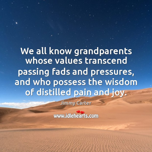 We all know grandparents whose values transcend passing fads and pressures, and Image