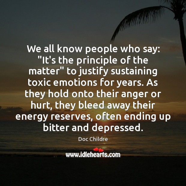 "We all know people who say: ""It's the principle of the matter"" Toxic Quotes Image"