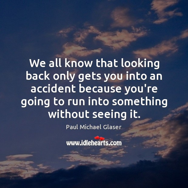 We all know that looking back only gets you into an accident Image