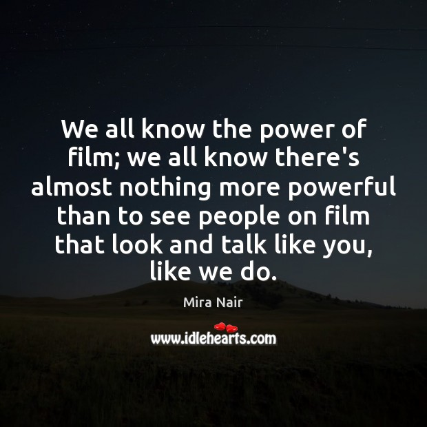 We all know the power of film; we all know there's almost Image