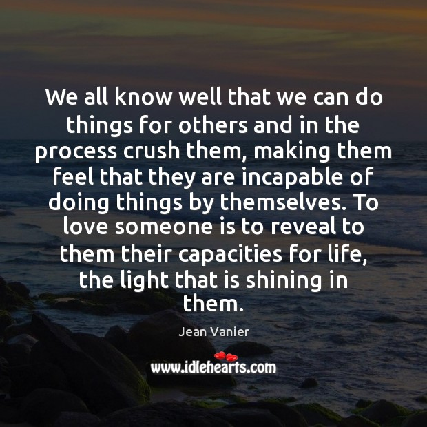 We all know well that we can do things for others and Image