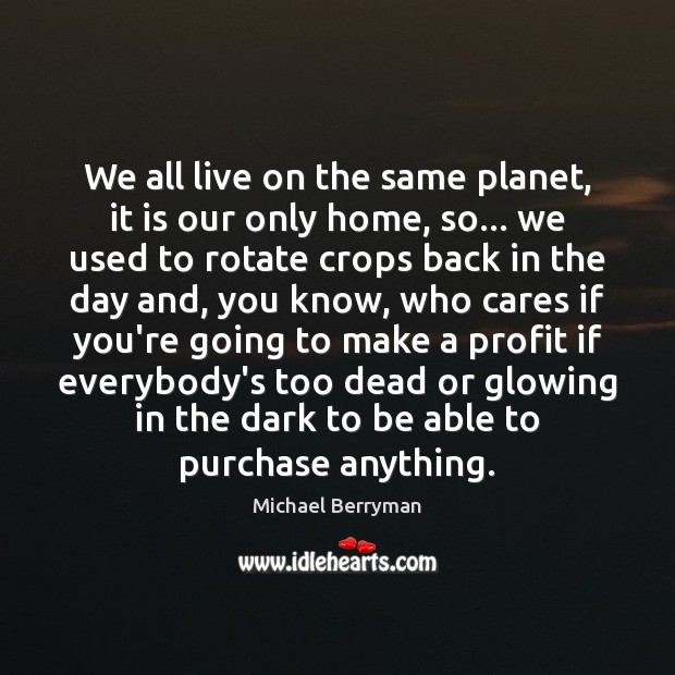 We all live on the same planet, it is our only home, Image