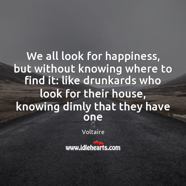Image, We all look for happiness, but without knowing where to find it: