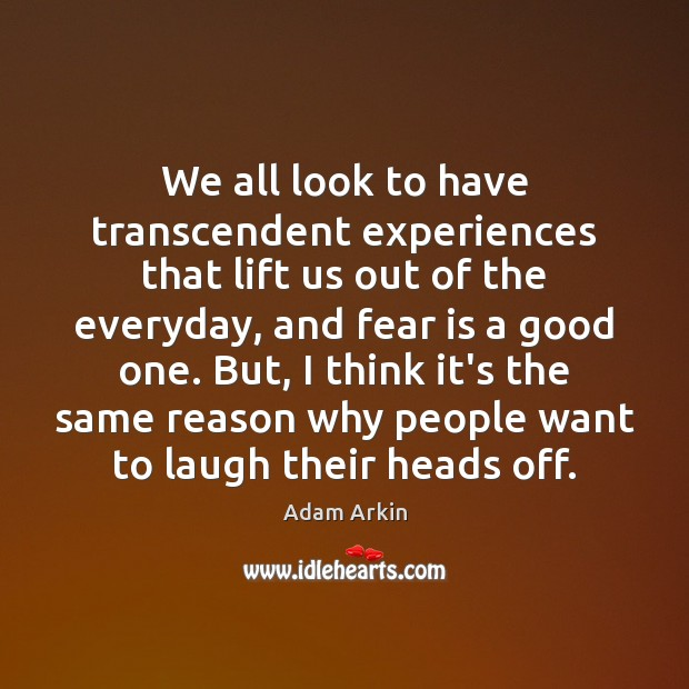 Image, We all look to have transcendent experiences that lift us out of