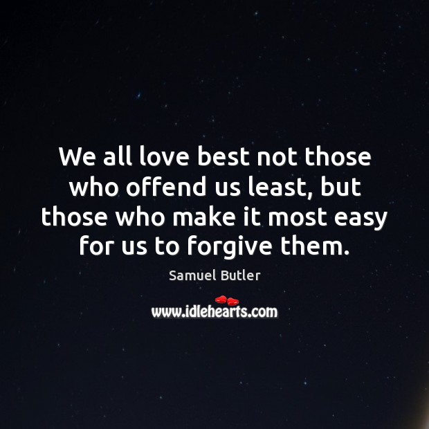 Image, We all love best not those who offend us least, but those