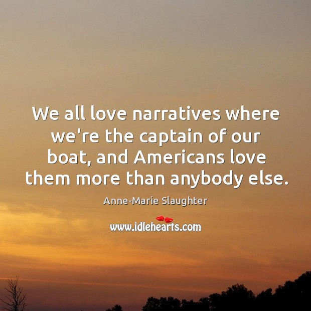 Image, We all love narratives where we're the captain of our boat, and