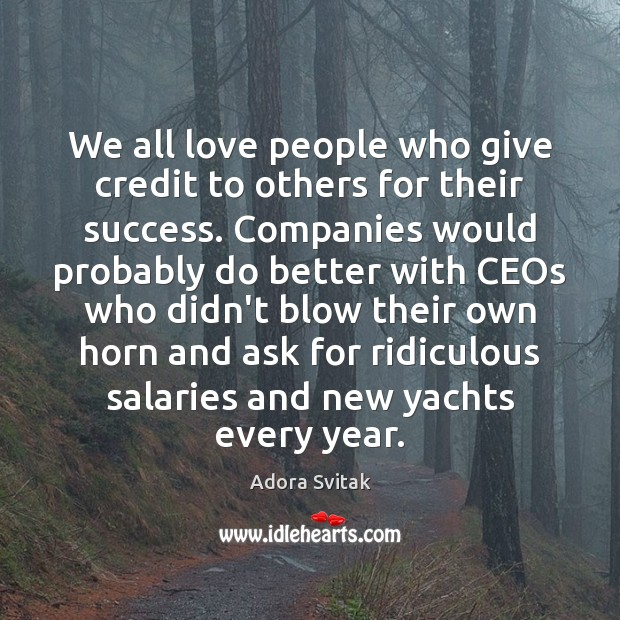 We all love people who give credit to others for their success. Image