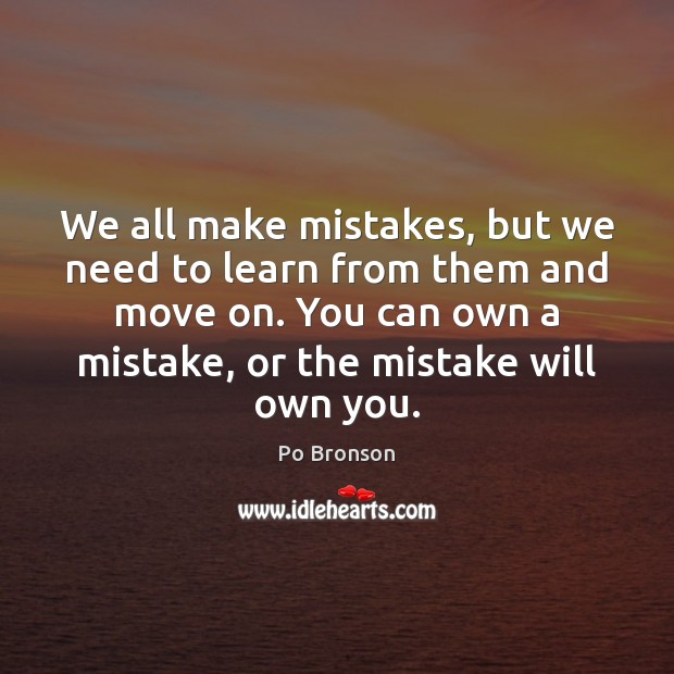 We all make mistakes, but we need to learn from them and Po Bronson Picture Quote
