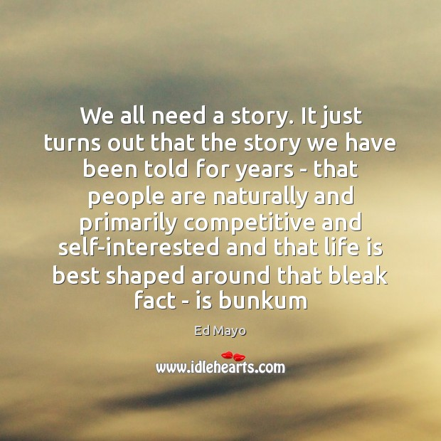 We all need a story. It just turns out that the story Image