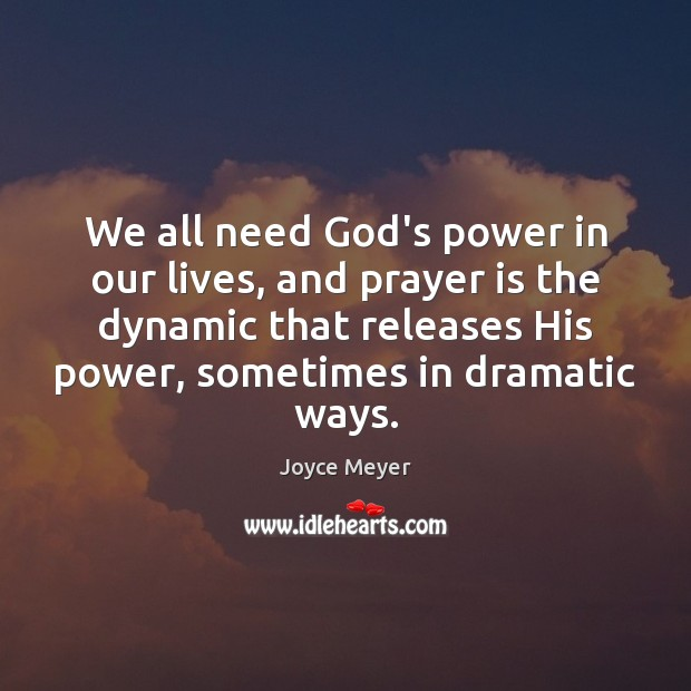 We all need God's power in our lives, and prayer is the Image