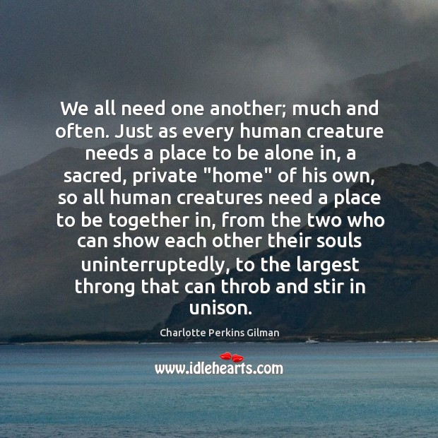 Image, We all need one another; much and often. Just as every human