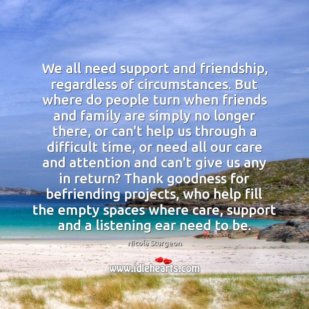 Image, We all need support and friendship, regardless of circumstances. But where do