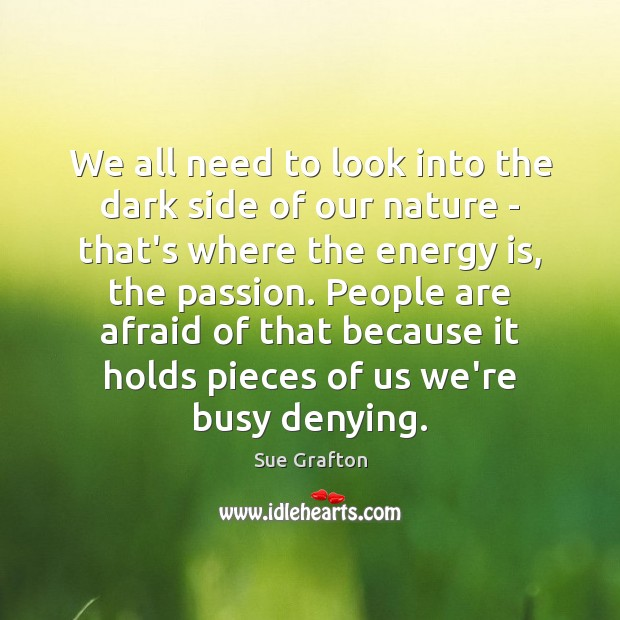 We all need to look into the dark side of our nature Image