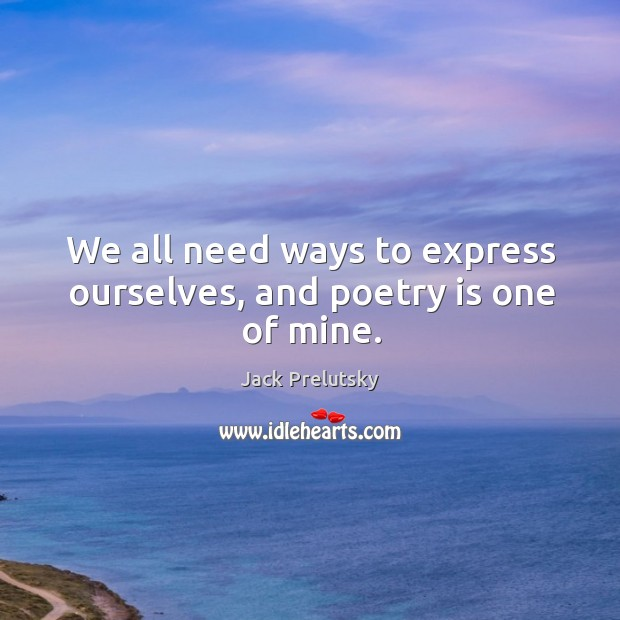 Image, We all need ways to express ourselves, and poetry is one of mine.