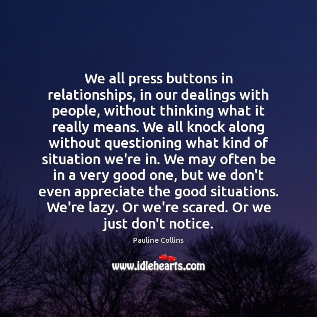 We all press buttons in relationships, in our dealings with people, without Image