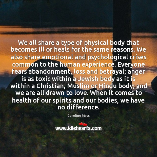 We all share a type of physical body that becomes ill or Toxic Quotes Image